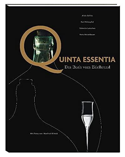 Quinta Essentia: Das Buch von Edelbrand