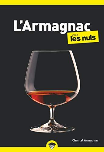 L'Armagnac pour les Nuls, poche, 2ed éd. (French Edition)