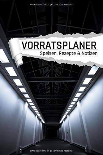 Vorratsplaner Speisen Rezepte & Notizen: Tunnel Motiv I Vorräte einlagern Notreserven planen I...
