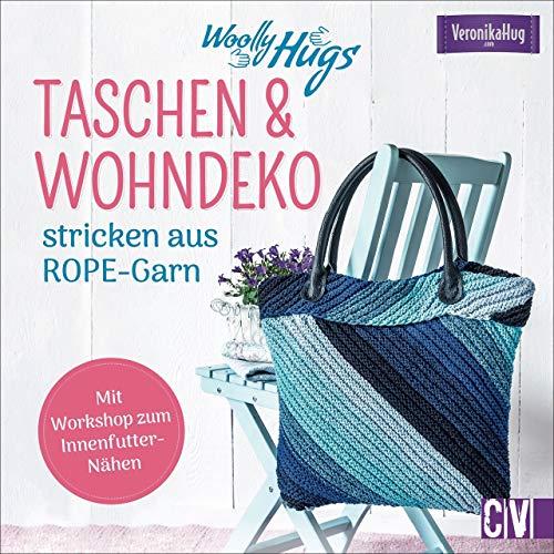 Woolly Hugs Taschen & Wohn-Deko stricken aus ROPE-Garn. Im aktuellen Look einfach und schnell selber...