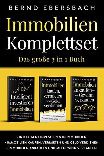 Immobilien Komplettset: Das große 3 in 1 Buch: Intelligent investieren in Immobilien   Immobilien...