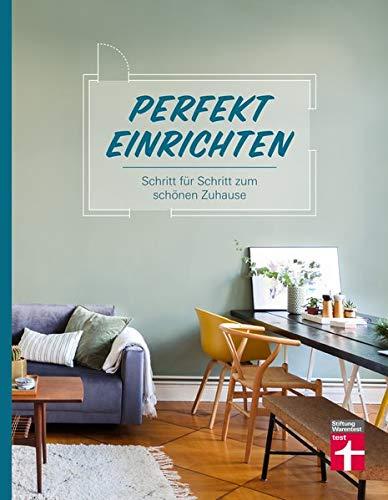 Perfekt einrichten: Wohnideen und Einrichtungstipps für alle Raumgrößen - Individuell gestalten -...