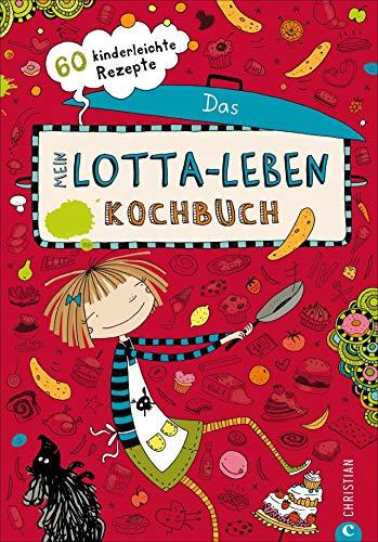Mein Lotta-Leben. Das Kochbuch. 60 Rezepte, die Kinder selbst kochen und backen können. Ein Muss...