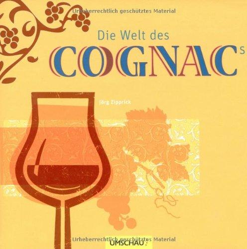 Die Welt des Cognacs