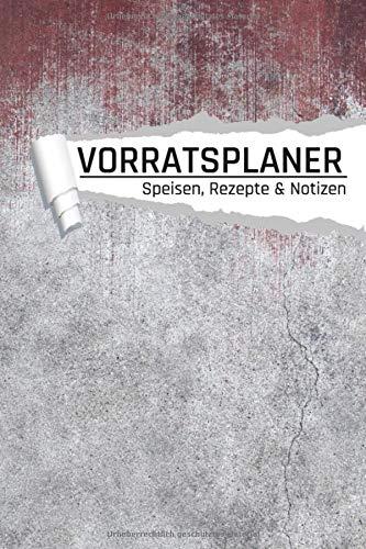 Vorratsplaner Speisen Rezepte & Notizen: Lebensmittel Vorräte lagern und organisieren I Rezepte I...